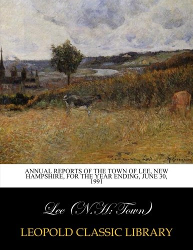 Download Annual reports of the town of Lee, New Hampshire, for the year ending, June 30, 1991 ebook