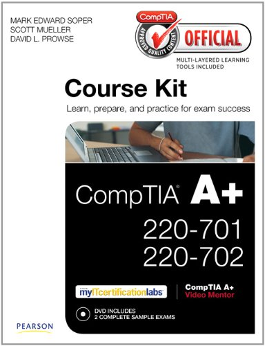 CompTIA Official Academic Course Kit: CompTIA A+ 220-701 and 220-702, Without Voucher (Cert Guide)
