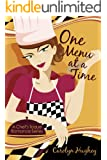 One Menu at a Time (A Chef's Toque Romance Book 2)
