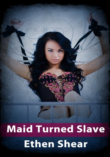 Women's Erotica: Maid Turned Slave