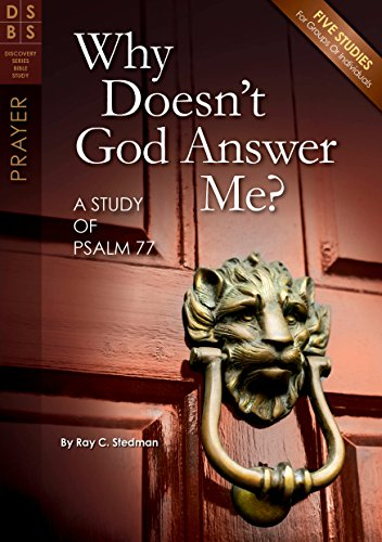 Why Doesn't God Answer Me?: A Study of Psalm 77 (Discovery Series Bible Study)