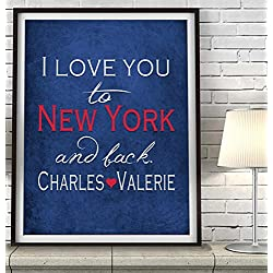 """I Love You to New York and Back"" ART PRINT, Customized & Personalized UNFRAMED, Wedding gift, Valentines day gift, Christmas gift, Father's day gift, All Sizes"