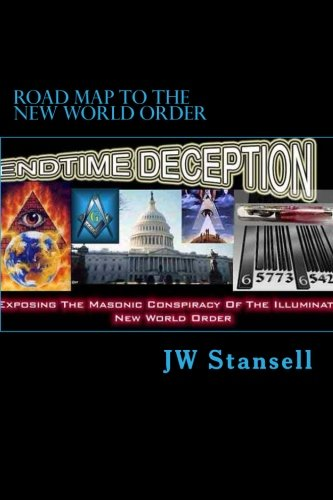 Road Map To The New World Order: JW Stansell: 9781979379670