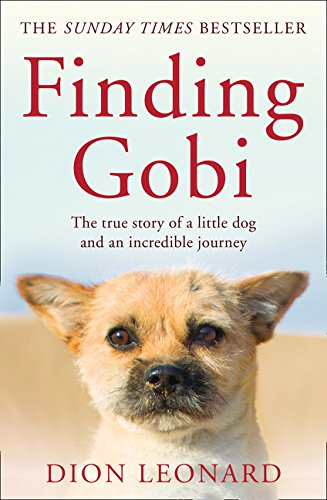 Finding Gobi: The True Story Of A Little Dog And An Incredible Journey (2018)