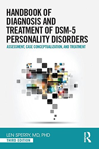 Handbook of Diagnosis and Treatment of DSM-5 Personality Disorders: Assessment, Case Conceptualization, and Treatment, Third Edition