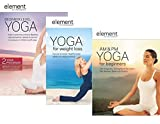 Element Yoga 3-Film Collection set - Element: Beginner Level Yoga/ Element: AM & PM Yoga for Beginners/ Element: Yoga for Weight Loss