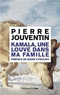 Kamala, une louve dans ma famille, Jouventin, Pierre