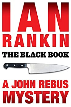 The Black Book: An Inspector Rebus Mystery (Inspector Rebus series Book 5) by [Rankin, Ian]