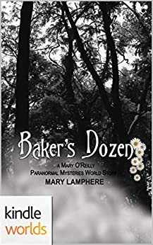 Mary O'Reilly Paranormal Mysteries: Baker's Dozen (Kindle Worlds Novella) by [Lamphere, Mary]