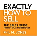 #6: Exactly How to Sell: The Sales Guide for Non-Sales Professionals