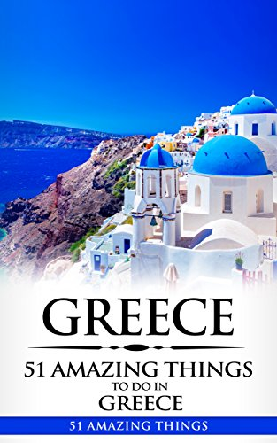 Greece  Greece Travel Guide  51 Amazing Things to Do in Greece (2017 Travel a70bac74060