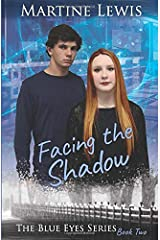 Facing the Shadow (The Blue Eyes Series) Paperback