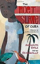 The Poet Slave of Cuba: A Biography of Juan Francisco Manzano (Pura Belpre Medal Book Author (Awards))