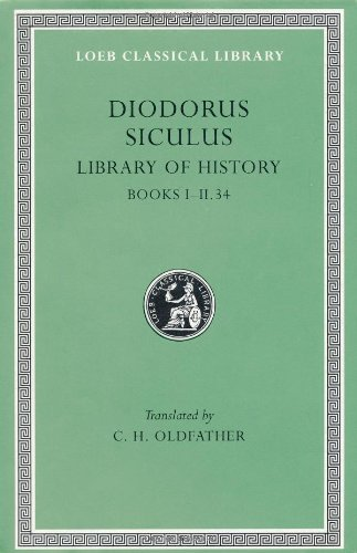 Diodorus Siculus: Library of History, Volume I, Books 1-2.34 (Loeb Classical Library No. 279)