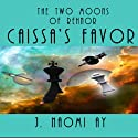Caissa's Favor: The Two Moons of Rehnor Audiobook by J. Naomi Ay Narrated by J. Naomi Ay, Kirk Hanley