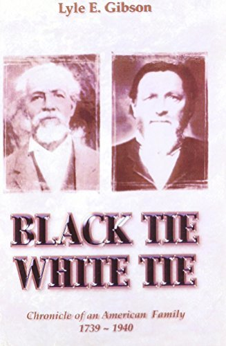 Black Tie White Tie: Chronicle of an American Family 1739-1940 by Lyle Gibson (2006-09-28)