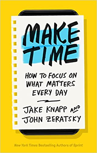 Amazon Fr Make Time How To Focus On What Matters Every