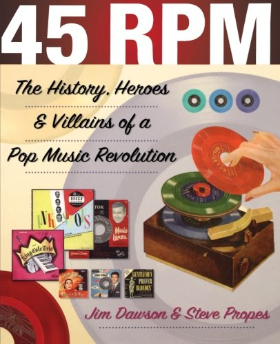 45-rpm-the-history-heroes-and-villains-of-a-pop-music-revolution