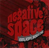 NEGATIVE SPACE - HARD, HEAVY,MEAN & EVIL by NEGATIVE SPACE (2009-03-24)
