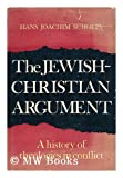 img - for The Jewish-Christian argument: A history of theologies in conflict book / textbook / text book