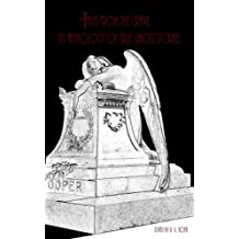 Tales from the Grave: An Anthology of True Ghost Stories