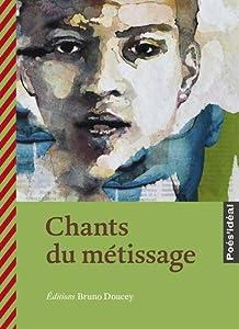 "Afficher ""Chants du métissage"""