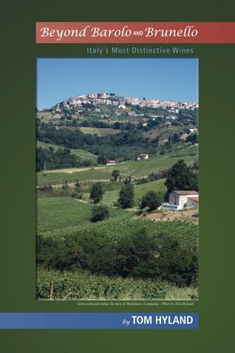 Brunello Italian Wine - Beyond Barolo and Brunello: Italy's Most Distinctive Wines