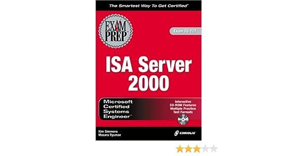 MCSE ISA Server 2000 Exam Prep (Exam: 70-227): Kim Simmons