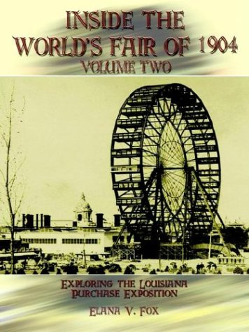 Inside the World's Fair of 1904: Exploring the Louisiana Purchase Exposition, Vol. 2