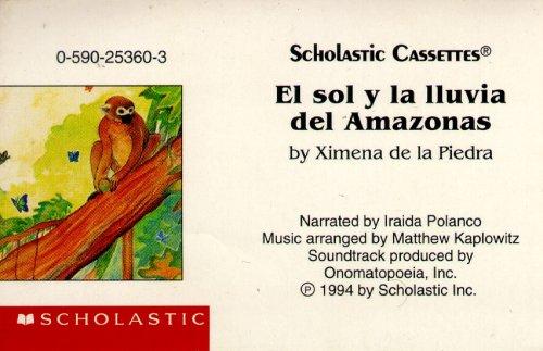 Scholastic Cassettes: El Sol y La Lluvia Del Amazonas