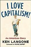 #2: I Love Capitalism!: An American Story