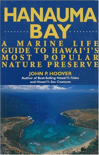 Hanauma Bay: A Marine Guide to Hawaii's Most Popular Nature Preserve