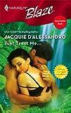 Just Trust Me..., Jacquie D'Alessandro, 0373792808