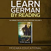 Learn German by Reading an Urban Fantasy Novel Edition: Volume 2 |  Mozaika Educational, Dima Zales