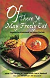 img - for Of These Ye May Freely Eat: A Vegetarian Cookbook book / textbook / text book