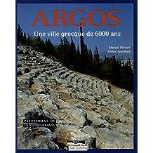 Argos: Une ville grecque de 6000 ans (Patrimoine de la Méditerranée)