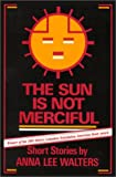 The Sun Is Not Merciful, Anna L. Walters, 0932379109