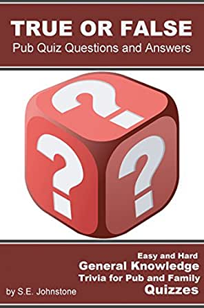 True or False Pub Quiz Questions and Answers - Easy & Hard ...
