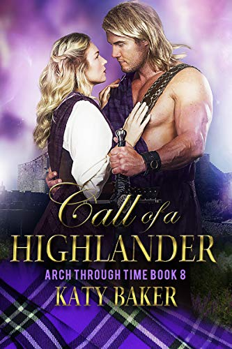 Pdf Romance Call of a Highlander: A Scottish Time Travel Romance (Arch Through Time Book 8)