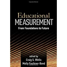 Educational Measurement: From Foundations to Future