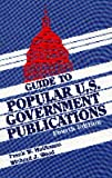 Guide to Popular U. S. Government Publications, 1992-1995, Frank W. Hoffmann and Richard J. Wood, 1563084627