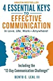 img - for 4 Essential Keys to Effective Communication in Love, Life, Work--Anywhere!: Including the