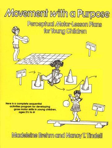 (Movement With a Purpose: Perceptual Motor-Lesson Plans for Young Children)