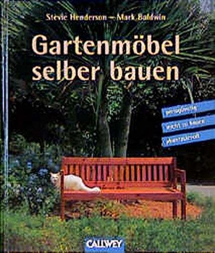 Price comparison product image Gartenmöbel selber bauen. Preisgünstig,  phantasievoll,  leicht zu bauen.