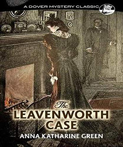 The Leavenworth Case (Annotated) (Annotated Cases)