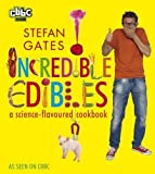 Incredible Edibles: A Science-Flavoured Cookbook