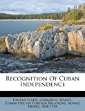 Recognition of Cuban Independence, Adams Henry 1838-1918, 1246559986