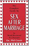 The Complete Guide to Sex after Marriage, Phil Goode, 1576440923