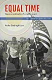 [Equal Time: Television and the Civil Rights Movement] (By: Aniko Bodroghkozy) [published: August, 2013]