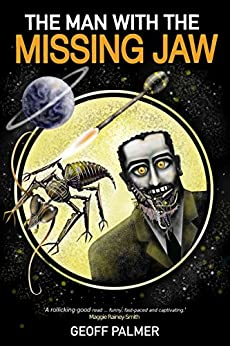 The Man with the Missing Jaw (Forty Million Minutes Book 3) by [Palmer, Geoff]